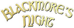 Opening band for <br>Blackmore's Night band on their <br>20th anniversary tour.